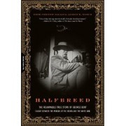 Halfbreed: The Remarkable True Story of George Bent--Caught Between the Worlds of the Indian and the White Man, Paperback/David F. Halaas