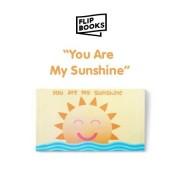 You are my Sunshine - Flipbook