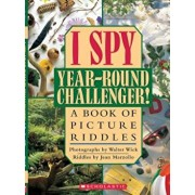 I Spy Year Round Challenger: A Book of Picture Riddles, Hardcover/Jean Marzollo