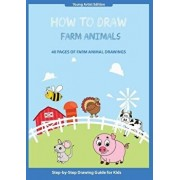 How to Draw Farm Animals: Step-by-Step Guide How to Draw, Paperback/Thomas Media