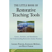 The Little Book of Restorative Teaching Tools: Games, Activities, and Simulations for Understanding Restorative Justice Practices, Paperback/Lindsey Pointer