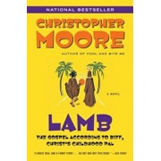 Lamb: The Gospel According to Biff, Christ's Childhood Pal, Paperback/Christopher Moore