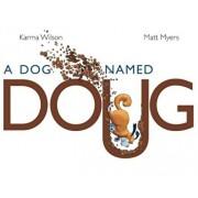 A Dog Named Doug, Hardcover/Karma Wilson