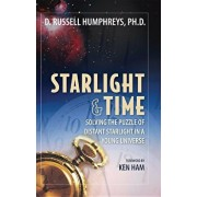 Starlight and Time: Solving the Puzzle of Distant Starlight in a Young Universe, Paperback/Russell Humphreys