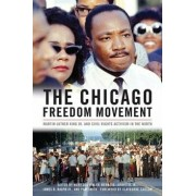 The Chicago Freedom Movement: Martin Luther King Jr. and Civil Rights Activism in the North, Hardcover/Mary Lou Finley