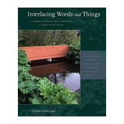 Interlacing Words and Things - Bridging the Nature-Culture Opposition in Gardens and Landscape (Bann Stephen)(Paperback) (9780884023692)