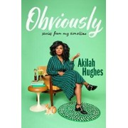 Obviously: Stories from My Timeline, Hardcover/Akilah Hughes
