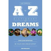 The Complete A to Z Dictionary of Dreams: Be Your Own Dream Expert, Paperback/Ian Wallace