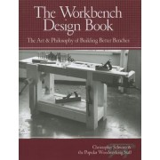 The Workbench Design Book: The Art & Philosophy of Building Better Benches, Hardcover