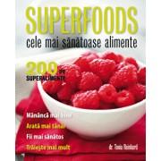 Superfoods. Cele mai sanatoase alimente/Tonia Reinhard