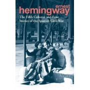 The Fifth Column and Four Stories of the Spanish Civil War by Ernest Hemingway