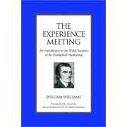 The Experience Meeting: An Introduction to the Welsh Societies of the Evangelical Awakening, Paperback
