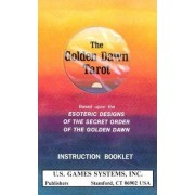 Golden Dawn Tarot Deck: Based Upon the Esoteric Designs of the Secret Order of the Golden Dawn