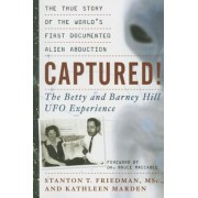 Captured!: The Betty and Barney Hill UFO Experience: The True Story of the World's First Documented Alien Abduction, Paperback