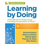 Learning by Doing: A Handbook for Professional Learning Communities at Work, Paperback/Richard Dufour