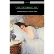 The Awakening and Selected Stories, Paperback/Kate Chopin