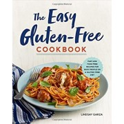 The Easy Gluten-Free Cookbook: Fast and Fuss-Free Recipes for Busy People on a Gluten-Free Diet, Paperback/Lindsay Garza