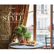 French Style with Vintage Finds: A Passion for French Antiques & Collectibles, Hardcover/Cindy Cooper