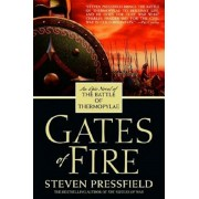 Gates of Fire: An Epic Novel of the Battle of Thermopylae, Paperback/Steven Pressfield