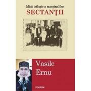 Sectantii (editia a II-a)/Vasile Ernu