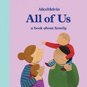 The World of Alice Melvin: All of Us: A Book about Family, Hardcover/Alice Melvin