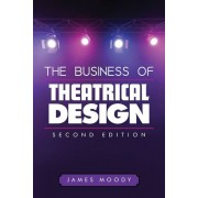 The Business of Theatrical Design, Paperback