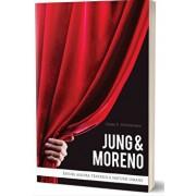 Jung & Moreno: Eseuri asupra teatrului naturii umane/Craig E. Stephenson