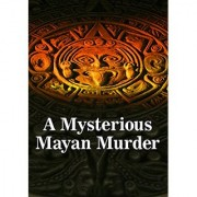 A Mysterious Mayan Murder - Murder Mystery Game for 8 players