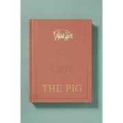 Anthropologie The Pig: Tales and Recipes from the Kitchen Garden and Beyond - ALL