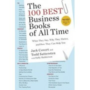 The 100 Best Business Books of All Time: What They Say, Why They Matter, and How They Can Help You, Paperback/Jack Covert