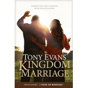 Kingdom Marriage: Connecting God's Purpose with Your Pleasure, Paperback/Tony Evans