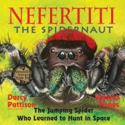 Nefertiti, the Spidernaut: The Jumping Spider Who Learned to Hunt in Space, Paperback