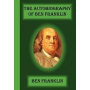 The Autobiography of Ben Franklin, Paperback/Benjamin Franklin
