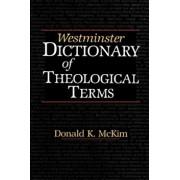 Westminster Dictionary of Theological Terms, Paperback/Donald K. McKim