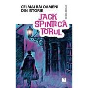 Jack Spintecatorul (Colectia Cei mai rai oameni din istorie)/Michael Burgan
