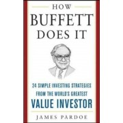 How Buffett Does It: 24 Simple Investing Strategies from the World's Greatest Value Investor, Hardcover