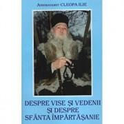 Despre vise si vedenii si despre sfanta impartasanie/Arhimandrit Ilie Cleopa