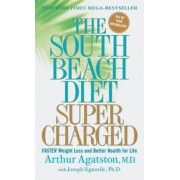The South Beach Diet Supercharged: Faster Weight Loss and Better Health for Life, Paperback