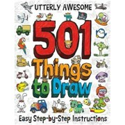 Utterly Awesome 501 Things to Draw, Paperback/Barry Green