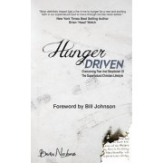 Hunger Driven: This My Journey of Transformation Into the Supernatural Christian Lifestyle.