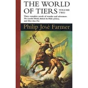 The World of Tiers: Volume Two, Paperback/Philip Jose Farmer