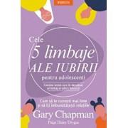 Cele 5 limbaje ale iubirii pentru adolescenti/Gary Chapman