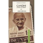 Gandhi vol. 2 si India va fi libera - Jose Freches