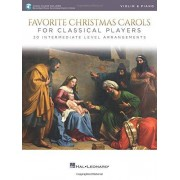 Favorite Christmas Carols for Classical Players Violin and Piano: 20 Intermediate Level Arrangements