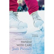 Handle with Care. the gripping emotional drama by the number one bestselling author of A Spark of Light, Paperback/Jodi Picoult