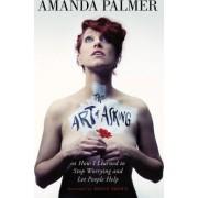 The Art of Asking by Amanda Palmer
