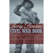 Berry Benson's Civil War Book: Memoirs of a Confederate Scout and Sharpshooter, Paperback
