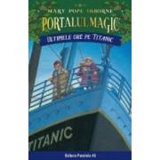 Portalul magic 17 Ultimele ore pe Titanic - Mary Pope Osborne