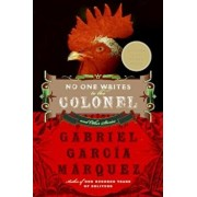 No One Writes to the Colonel and Other Stories, Paperback/Gabriel Garcia Marquez