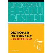Dictionar ortografic al limbii romane. Dictionarul elevului destept/***